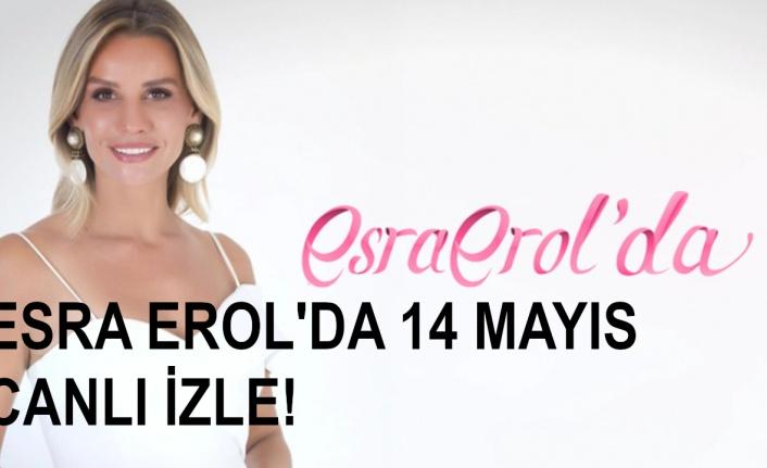 Esra Erol 14 Mayıs Canlı İzle! ATV Esra Erol'da 14 Mayıs Perşembe Bölümü Canlı İzle!
