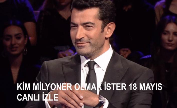 Kim Milyoner Olmak İster 18 Mayıs Pazartesi Canlı İzle! | Canlı TV İzle