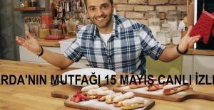 Arda'nın Ramazan Mutfağı 15 Mayıs Canlı İzle! Kanal D Arda'nın Ramazan Mutfağı Yeni Bölüm İzle! | Canlı TV İzle
