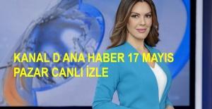 Kanal D Ana Haber Hafta Sonu 17 Mayıs Canlı İzle! Kanal D Ana Haber Pazar Canlı İzle | Canlı TV İzle